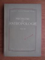 Probleme de antropologie (volumul 2)