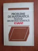 Probleme de matematica traduse din revista sovietica Kvant (volumul 1)