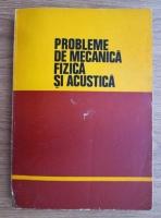 Probleme de mecanica fizica si acustica