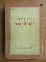 Anticariat: Probleme de radiologie