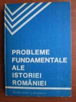 Anticariat: Probleme fundamentale ale istoriei Romaniei