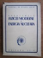 Anticariat: Problemele fizicei moderne si energia nucleara