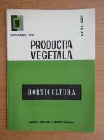 Anticariat: Productia vegetala. Horticultura, anul XXIV, nr. 9, septembrie 1975