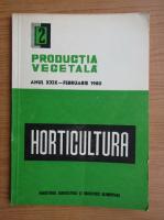 Productia vegetala. Horticultura, anul XXIX, nr. 2, februarie 1980