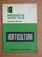 Productia vegetala. Horticultura, anul XXIX, nr. 5, mai 1980