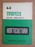 Productia vegetala. Horticultura, anul XXVI, nr. 4-5, aprilie-mai 1977