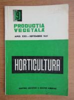 Anticariat: Productia vegetala. Horticultura, anul XXX, nr. 9, septembrie 1981