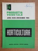 Anticariat: Productia vegetala. Horticultura, anul XXXI, nr. 12, decembrie 1982