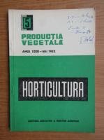 Productia vegetala. Horticultura, anul XXXI, nr. 5, mai 1982