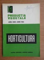 Productia vegetala. Horticultura, anul XXXI, nr. 6, iunie 1982