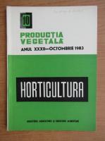 Productia vegetala. Horticultura, anul XXXII, nr. 10, octombrie 1983