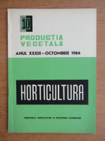 Anticariat: Productia vegetala. Horticultura, anul XXXIII, nr. 10, octombrie 1984