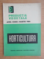 Productia vegetala. Horticultura, anul XXXIII, nr. 3, martie 1984