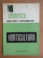 Productia vegetala. Horticultura, anul XXXV, nr. 10, octombrie 1986