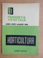 Productia vegetala. Horticultura, anul XXXV, nr. 3, martie 1986
