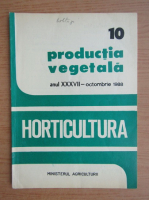 Productia vegetala. Horticultura, anul XXXVII, nr. 10, octombrie 1988