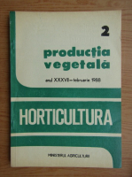 Productia vegetala. Horticultura, anul XXXVII, nr. 2, februarie 1988