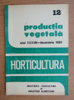 Anticariat: Productia vegetala. Horticultura, anul XXXVIII, nr. 12, decembrie 1989