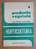 Anticariat: Productia vegetala. Horticultura, anul XXXVIII, nr. 4, aprilie 1989