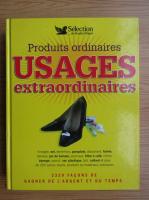 Anticariat: Produits ordinaires. Usages extraordinaires