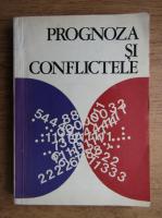 Prognoza si conflictele