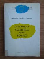 Anticariat: Programme Europeen d'evaluation. La politique culturelle de la France