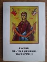 Anticariat: Psaltirea, paraclisul si prohodul Maicii Domnului