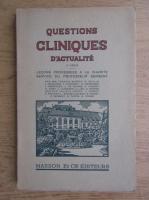 Questions cliniques d'actualite (volumul 3, 1934)