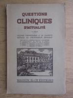 Anticariat: Questions cliniques d'actualite (volumul 4, 1934)