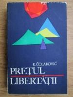 Anticariat: R. Colakovic - Pretul libertatii