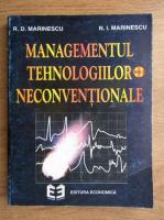 Anticariat: R. D. Marinescu - Managementul tehnologiilor neconventionale