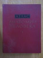 R. D. Sinelnikov - Atlasul anatomiei umane (volumul 1)