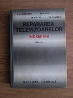 Anticariat: R Dorobantu - Repararea televizoarelor. Indreptar