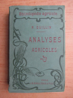 Anticariat: R. Guillin - Analyses agricoles (1910)