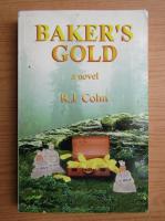 Anticariat: R. J. Cohn - Baker's gold