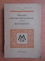 Anticariat: R. Leroux - Pratique anatomo-pathologique. Macroscopie (1948)