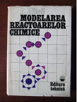 R. Mihail - Modelarea reactoarelor chimice