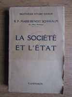 Anticariat: R. P. Marie Benoit Schwalm - La societe et l'etat (1937)