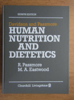 Anticariat: R. Passmore, M. A. Eastwood - Davidson and Passmore human nutrition and dietetics