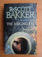 R. Scott Bakker - The judging eye