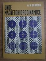 Anticariat: R. V. Deutsch - Unde magnetohidrodinamice