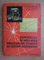 R. V. Djagatpanian - Controlul si reglarea proceselor chimice cu izotopi radioactivi