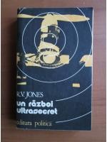 Anticariat: R. V. Jones - Un razboi ultrasecret