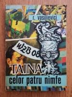 Anticariat: R. Vasilievici - Taina celor patru nimfe
