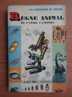 R. W. Burnett - Regne animal de l'amibe a l'homme