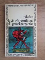 Rabelais - La vie tres horrificque du grand Gargantua
