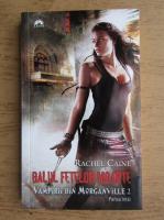Anticariat: Rachel Caine - Balul fetelor moarte (volumul 1)