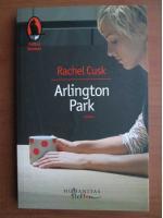Anticariat: Rachel Cusk - Arlington Park