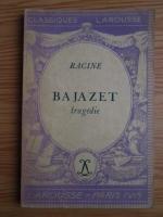 Anticariat: Racine - Bajazet. Tragedie (editie veche)