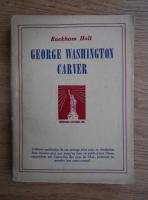 Anticariat: Rackham Holt - George Washington Carver